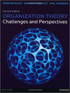 Organization Theory - Challenges and Perspectives by Emeritus Professor dr. John McAuley, Professor dr. Joanne Duberly and Professor dr. Phil Johnson
